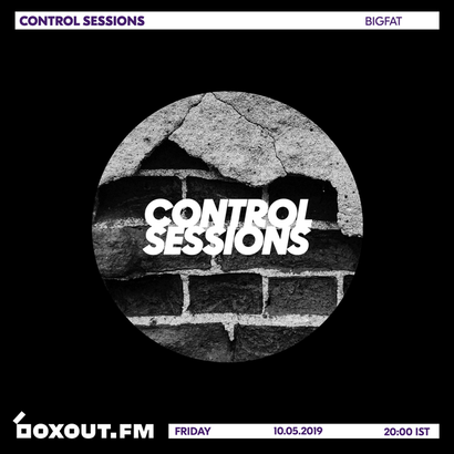 Control Sessions 022 - bigfat
