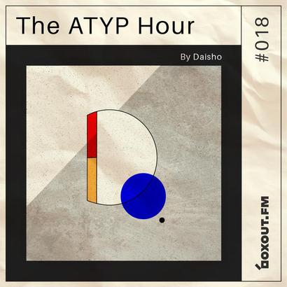 The Atyp Hour 018 - Daisho