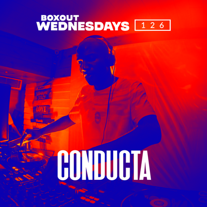 Boxout Wednesdays 126.3 - Conducta