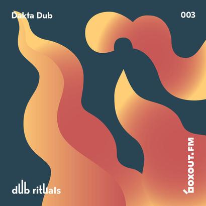 Dub Rituals 003 - Dakta Dub