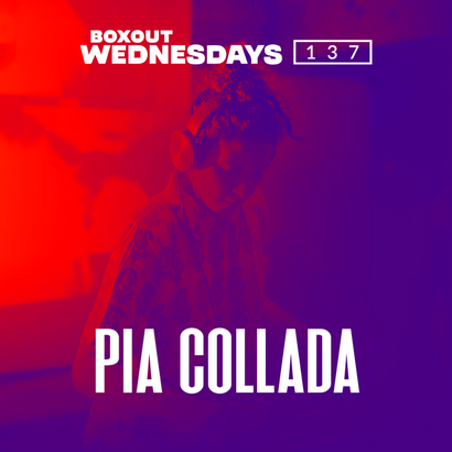 Boxout Wednesdays 137.2 -Pia Collada