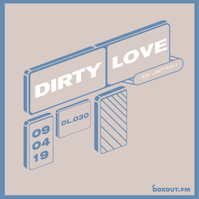 Dirty Love 030 - Jamblu