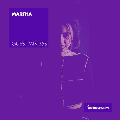Guest Mix 363 - Martha