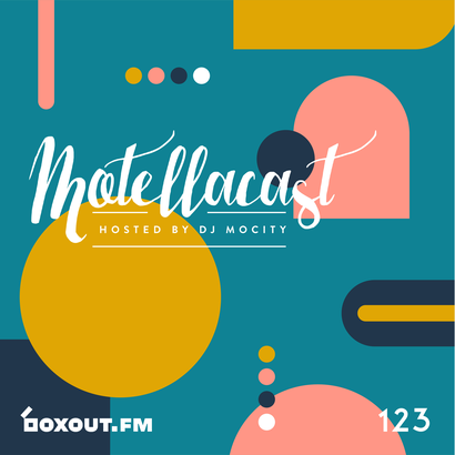 DJ MoCity - #motellacast E123 - now on boxout.fm