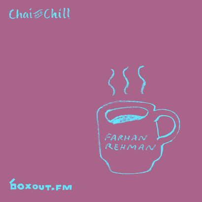 Chai and Chill 025 - Farhan Rehman