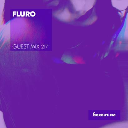 Guest Mix 217 - Fluro