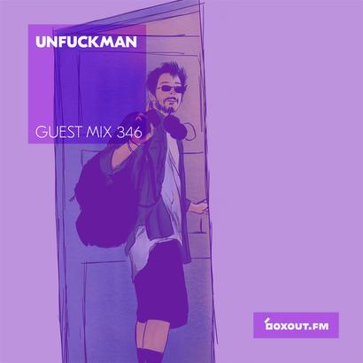 Guest Mix 346 - Unfuckman
