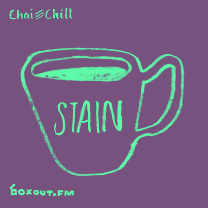 Chai and Chill 029 - Stain