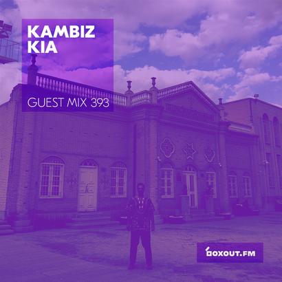 Guest Mix 393 - Kambiz Kia