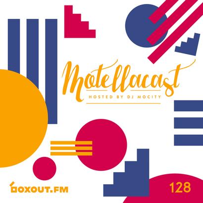 DJ MoCity - #motellacast E128 - now on boxout.fm