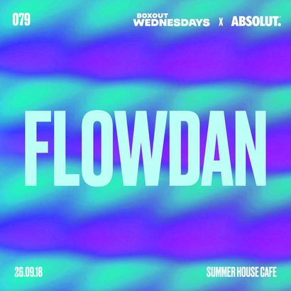 Boxout Wednesdays 079.2 x Absolut - Flowdan
