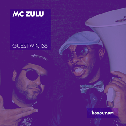 Guest Mix 135 - MC Zulu w/ Su Real