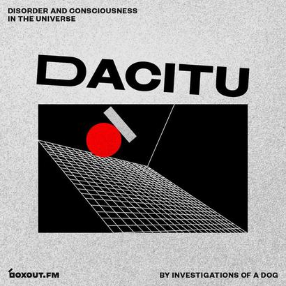 DACITU 015 - Investigations Of A Dog