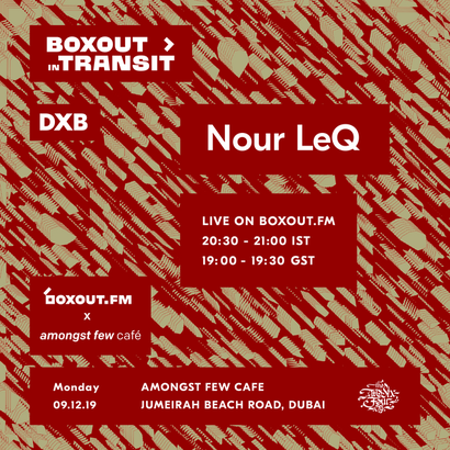 Boxout In Transit DXB (Amongst Few Cafe) - Nour LeQ