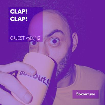 Guest Mix 112 - Clap! Clap!