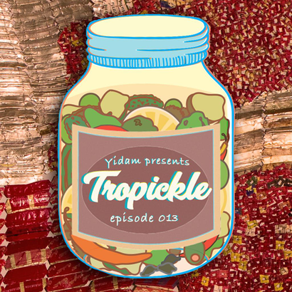Tropickle 013 - Yidam