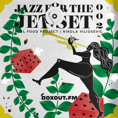 Jazz for the Jet Set 002 - SoulFood Project