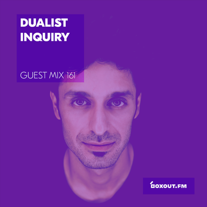 Guest Mix 161 - Dualist Inquiry (Vaayu pop-up)