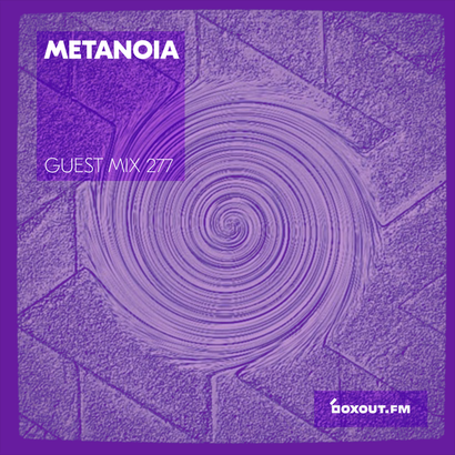 Guest Mix 277 - Metanoia