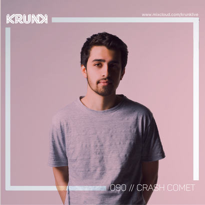 KRUNK Guest Mix 090 :: Crash Comet