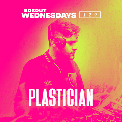 Boxout Wednesdays 129.3 - Plastician