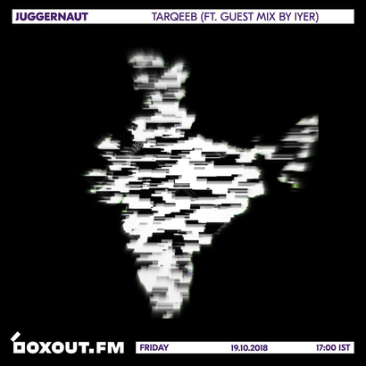 Juggernaut 019 - Tarqeeb (Featuring Guest Mix by IYER)