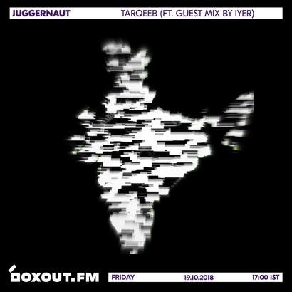 Juggernaut 019 - Tarqeeb (Featuring Guest Mix by IYER)