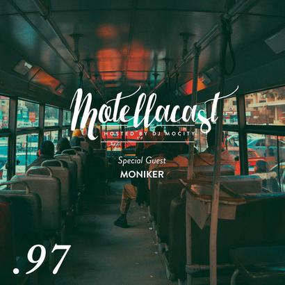 DJ MoCity - #motellacast E97 [Special Guest: Moniker]