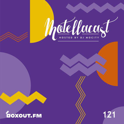 DJ MoCity - #motellacast E121 - now on boxout.fm