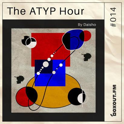 The Atyp Hour 014 - Daisho