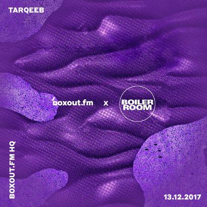 boxout.fm x Boiler Room - Tarqeeb