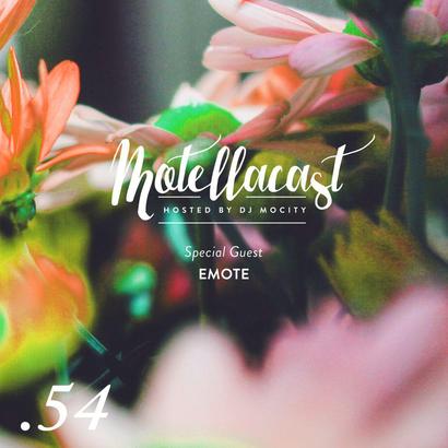DJ MoCity - #motellacast E54 [Special Guest: Emote]