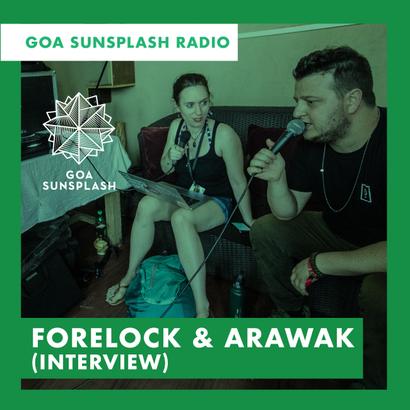 Goa Sunsplash Radio - Forelock and Arawak (Interview)