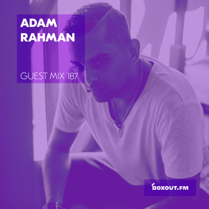 Guest Mix 187 - Adam Rahman (Bleep Radio Takeover)