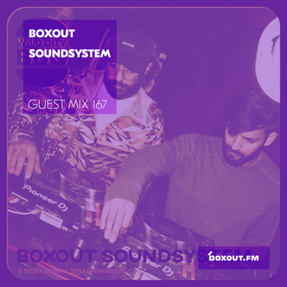 Guest Mix 167 - Boxout Soundsystem (Part 2) (Wild City BBQ)