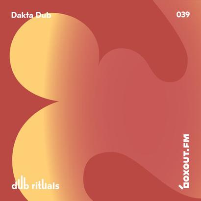 Dub Rituals 039 - Dakta Dub