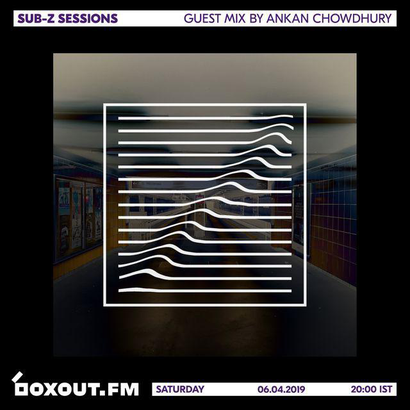 Sub-Z Sessions 055 -  Guest Mix by Ankan Chowdhary