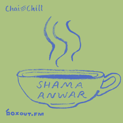 Chai and Chill 030 - Shama Anwar