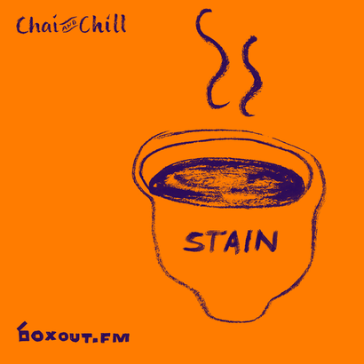 Chai and Chill 062 - Stain