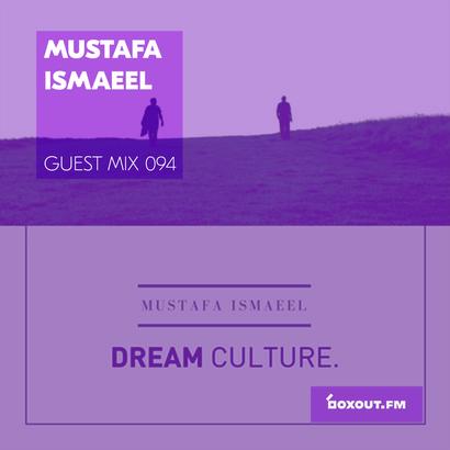 Guest Mix 094 - Mustafa Ismaeel