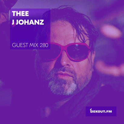 Guest Mix 280 - Thee J Johanz