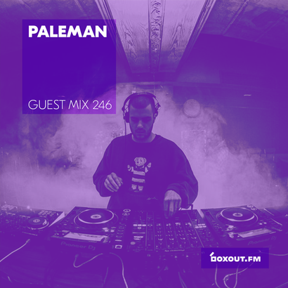 Guest Mix 246 - Paleman (Live from Auro)