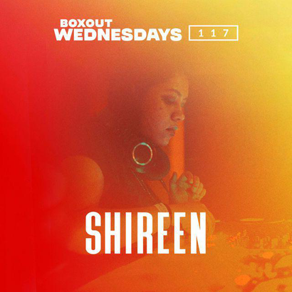 Boxout Wednesdays 117.1 - Shireen