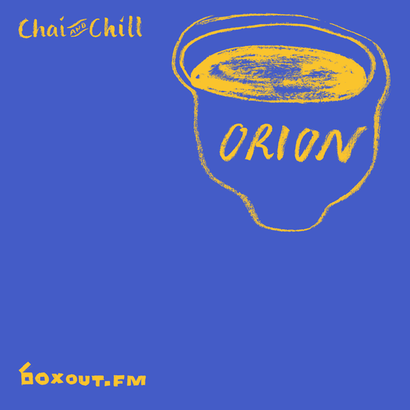 Chai and Chill 031 - Orion