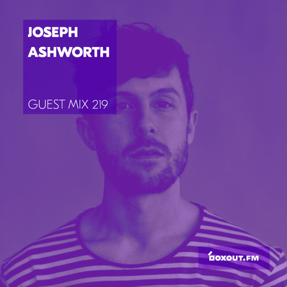 Guest Mix 219 - Joseph Ashworth
