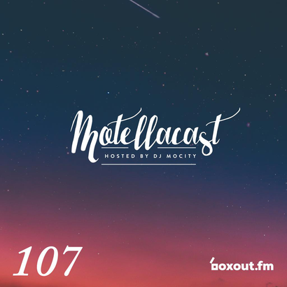 DJ MoCity - #motellacast E107 - now on boxout.fm