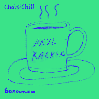 Chai and Chill 046 - Arul Kacker