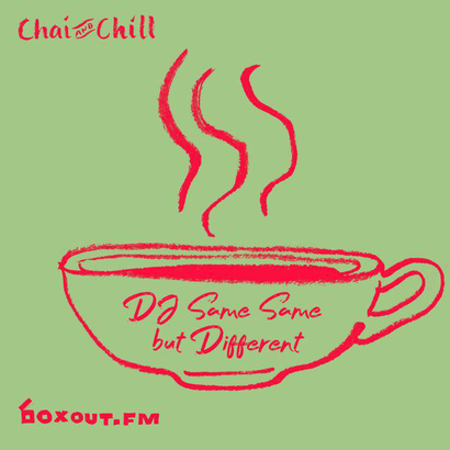 Chai and Chill 066 - DJ Same Same But Different