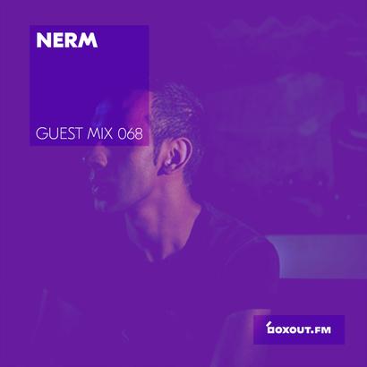 Guest Mix 068 - Nerm