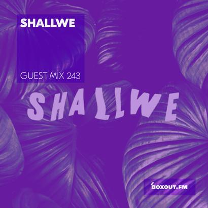 Guest Mix 243 - Shallwe